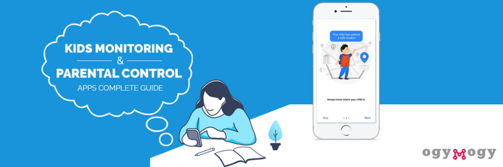 OgyMogy Kids Monitoring and Parental Control Apps Complete Guide
