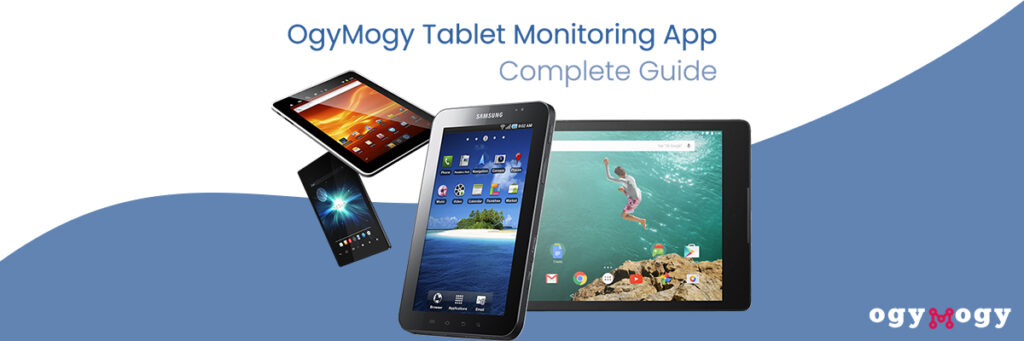 Ogymogy Tablet Spy Software Complete Guide (Android Tablets)
